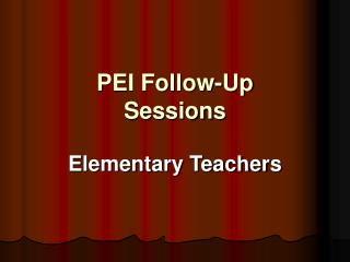 PEI Follow-Up Sessions