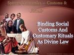 Binding Social Customs And Customary Rituals As Divine Law