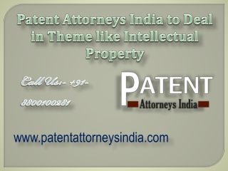 Patent Attorneys India to Deal in Theme like Intellectual