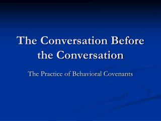 The Conversation Before the Conversation