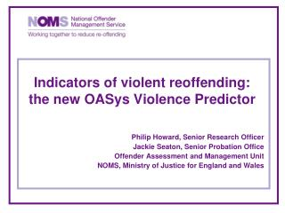 Indicators of violent reoffending: the new OASys Violence Predictor