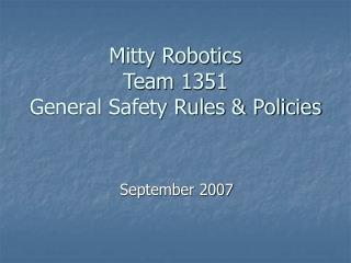 Mitty Robotics Team 1351 General Safety Rules  Policies