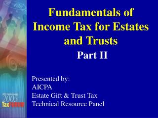 Fundamentals of Income Tax for Estates and Trusts  Part II