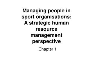 Managing people in sport organisations: A strategic human resource management perspective