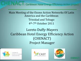 Main Meeting of the Ozone Action Networks Of Latin America and the Caribbean Trinidad and Tobago 4th-7th October 2011