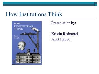 How Institutions Think