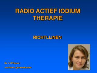 RADIO ACTIEF IODIUM THERAPIE