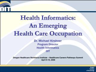 Health Informatics:  An Emerging  Health Care Occupation