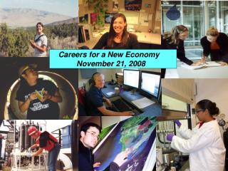 Careers for a New Economy     November 21, 2008