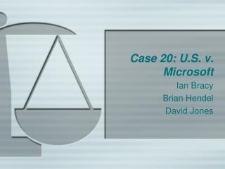 Case 20: U.S. v. Microsoft