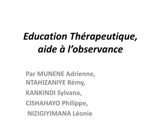 Education Th rapeutique, aide   l observance