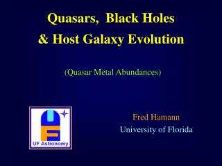 Quasars,  Black Holes                   Host Galaxy Evolution