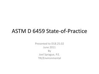 ASTM D 6459 State-of-Practice
