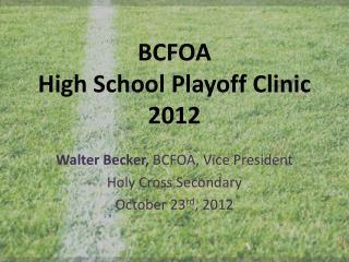 BCFOA High School Playoff Clinic 2012