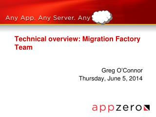 Technical overview: Migration Factory Team