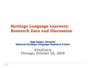 Heritage Language Learners:  Research Data and Discussion