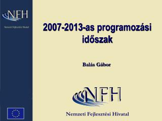 2007-2013-as programoz si idoszak