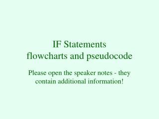 IF Statements  flowcharts and pseudocode