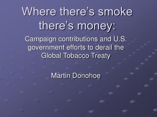 Where there s smoke there s money: