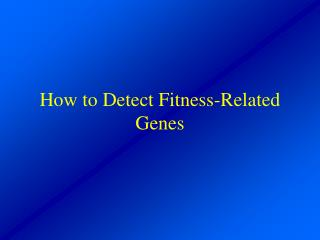 How to Detect Fitness-Related Genes