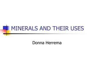 MINERALS AND THEIR USES