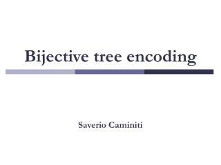 Bijective tree encoding