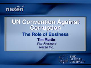 THE GLOBAL COMPACT UN Convention Against
