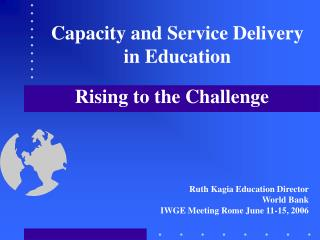 Capacity and Service Delivery in Education. Rising to the ...