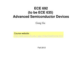 ECE 692 to be ECE 635  Advanced Semiconductor Devices