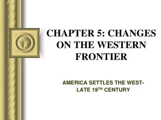 CHAPTER 5: CHANGES ON THE WESTERN FRONTIER
