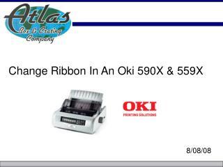 Change Ribbon In An Oki 590X  559X