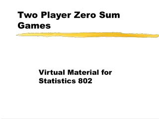 Two Player Zero Sum Games