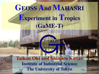 GEOSS And MAHASRI Experiment in Tropics GaME-T