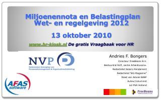 Miljoenennota en Belastingplan Wet- en regelgeving 2012  13 oktober 2010  hr-kiosk.nl De gratis Vraagbaak voor HR
