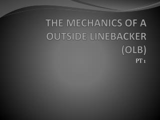 THE MECHANICS OF A OUTSIDE LINEBACKER  OLB