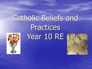Catholic Beliefs and Practices Year 10 RE