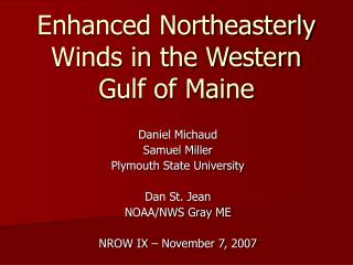 Enhanced Northeasterly Winds in the Western Gulf of Maine