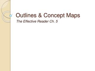 Outlines  Concept Maps