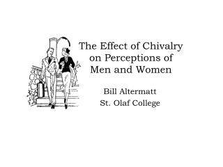 The Effect of Chivalry on Perceptions of  Men and Women