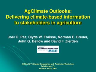 AgClimate Outlooks:  Delivering climate-based information to stakeholders in agriculture