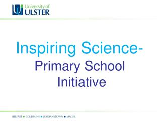 Inspiring Science-  Primary School  Initiative