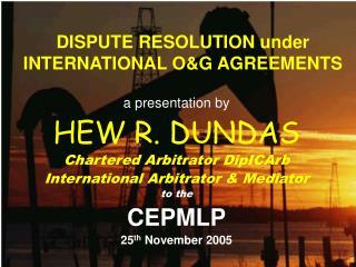 DISPUTE RESOLUTION under INTERNATIONAL OG AGREEMENTS