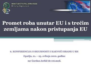 Promet roba unutar EU i s trecim zemljama nakon pristupanja EU
