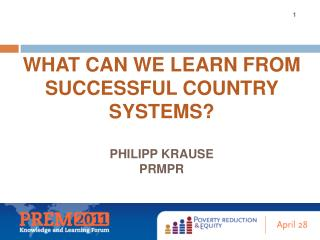 What can we learn from successful country systems  Philipp Krause PRMPR