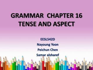 GRAMMAR  CHAPTER 16 TENSE AND ASPECT