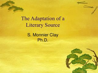 The Adaptation of a  Literary Source