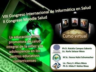 VIII Congreso Internacional de Inform tica en Salud II Congreso Moodle Salud