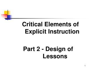 Critical Elements of Explicit Instruction   Part 2 - Design of   Lessons