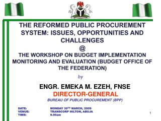 ENGR. EMEKA M. EZEH, FNSE  DIRECTOR-GENERAL  BUREAU OF PUBLIC PROCUREMENT BPP