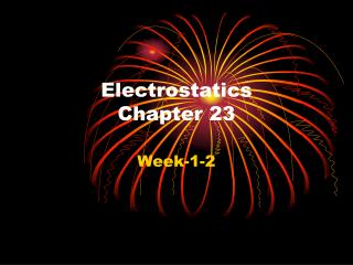 Electrostatics  Chapter 23